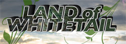 Land of Whitetail TV Show