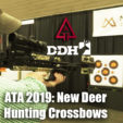 ATA 2019: New Deer Hunting Crossbows