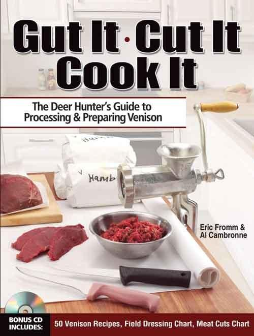 Gut It Cut It Cook It is one of several great venison cookbooks available in ShopDeerHunting.com with tips and recipes for your hard-earned venison. It includes proper field dressing and butchering to storing and preparing your venison. In this info-packed book you'll find checklists and descriptions of tools you'll need to get the job done right and affordably, advice for shot placement and ammunition, step-by-step photos and instructions for proper field dressing and skinning, the best tips for butchering, wrapping and freezing venison, and much more. You'll also get a bonus CD of 50 venison recipes, field dressing chart and meat cuts chart. See it and other great venison cookbooks here.