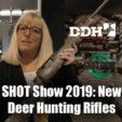 SHOT Show 2019: New Deer Hunting Rifles