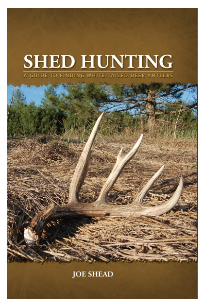 Shed Hunting Guide by Joe Shead